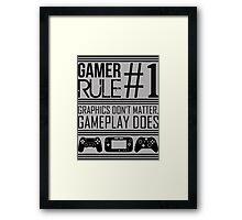 Gamer Rule #1 Framed Print