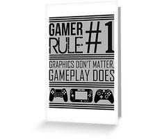Gamer Rule #1 Greeting Card
