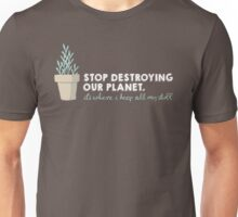 Stop Destroying Our Planet Unisex T-Shirt