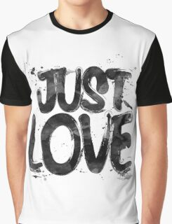 Just Love Graphic T-Shirt