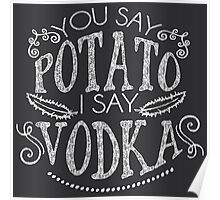 You Say Potato I Say Vodka Poster