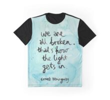 We Are All Broken Graphic T-Shirt
