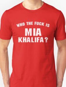 Who Is Mia? T-Shirt