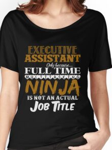 Ninja Executive Assistant  Women's Relaxed Fit T-Shirt