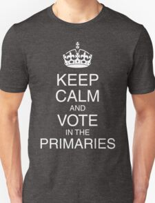 Keep Calm and Vote in the Primaries (black) T-Shirt