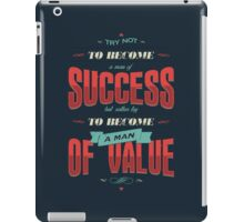 TRY NOT TO BECOME A MAN OF SUCCESS iPad Case/Skin