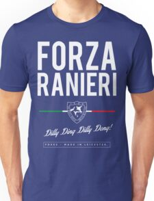 Claudio Ranieri FORZA RANIERI DILLY DING DILLY DONG! Unisex T-Shirt