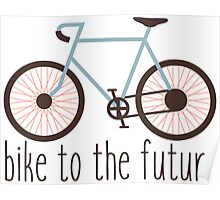 Bike To The Future Poster