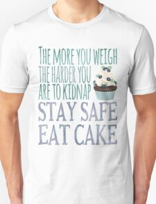 Stay Safe Eat Cake Unisex T-Shirt
