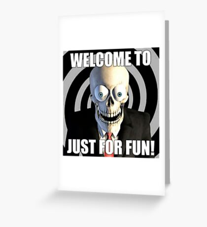 JUST FOR FUN SKULL Greeting Card