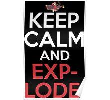 Keep Calm And Explode! Anime Shirt Poster