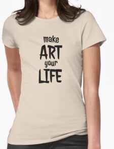 Art Artist Artistic Inspirational T-Shirt Womens Fitted T-Shirt