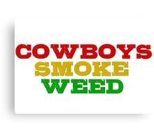 Smoke Weed Marijuana Freedom Rasta Cowboys Canvas Print