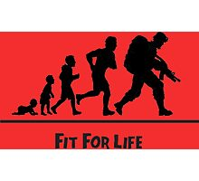 Fit for Life Photographic Print