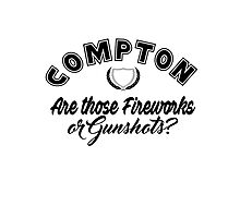 Compton, Are Those Fireworks or Gunshots Photographic Print