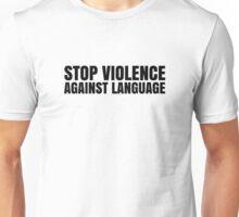 Violence Against Language Free Speech Unisex T-Shirt