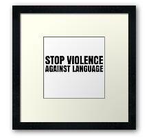 Violence Against Language Free Speech Framed Print