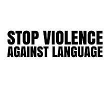 Violence Against Language Free Speech Photographic Print
