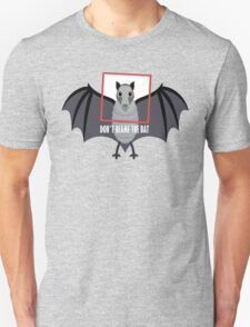 DON'T BLAME THE OLD BAT Unisex T-Shirt