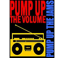PUMP UP THE VOLUME Photographic Print