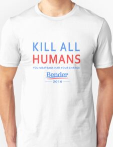 Kill All Humans for Bender 2016 T-Shirt