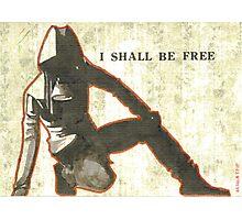 I shall be free Photographic Print