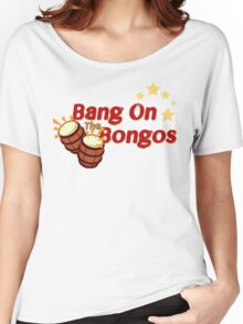 Bang on the Bongos Women's Relaxed Fit T-Shirt