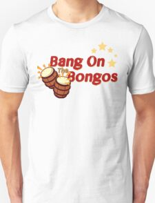Bang on the Bongos Unisex T-Shirt