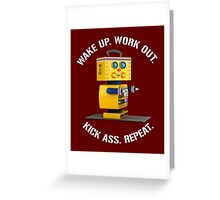 Wake Up Work Out Kick Ass Repeat Fitness Robot Greeting Card