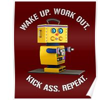 Wake Up Work Out Kick Ass Repeat Fitness Robot Poster