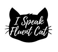 i speak fluent cat by FandomizedRose