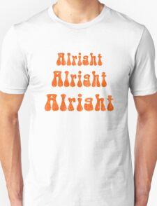 ALRIGHT ALRIGHT ALRIGHT! T-Shirt