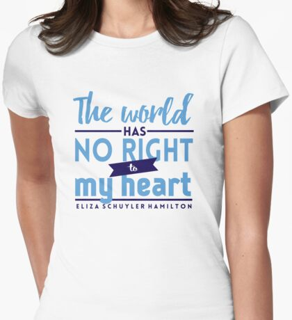The World Has No Right - Hamilton Womens Fitted T-Shirt