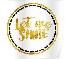 Let ME Shine Poster