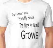 The Farther I walk. . . Unisex T-Shirt