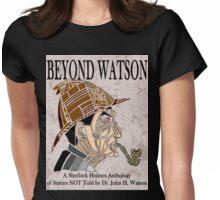 Beyond Watson Womens Fitted T-Shirt
