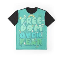 Freedom Over Fear Graphic T-Shirt