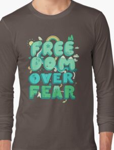 Freedom Over Fear Long Sleeve T-Shirt