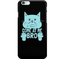 Cat Kitten Come At Me Bro iPhone Case/Skin