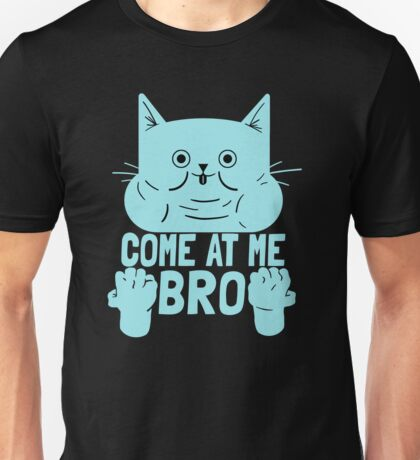 Cat Kitten Come At Me Bro Unisex T-Shirt