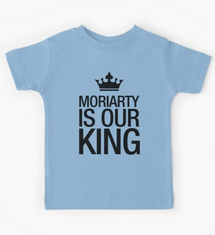 MORIARTY IS OUR KING (black type) Kids Tee