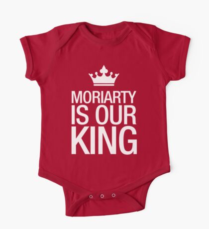 MORIARTY IS OUR KING (white type) One Piece - Short Sleeve