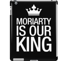 MORIARTY IS OUR KING (white type) iPad Case/Skin