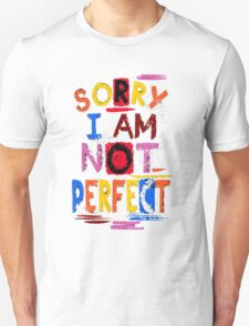 Sorry i am not perfect T-Shirt