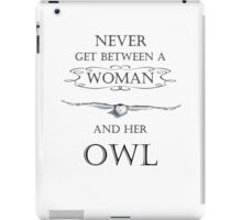 Never get between a woman and her owl iPad Case/Skin