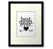 Best mom ever design for mother's day with black heart Framed Print