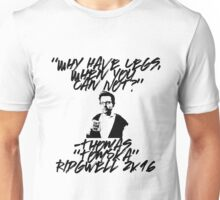 """""""Why Have Legs, When You Can Not?"""" Unisex T-Shirt"""