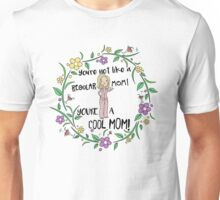 You're A Cool Mom Unisex T-Shirt
