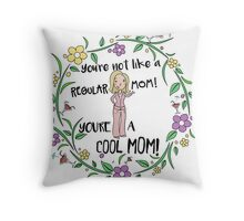 You're A Cool Mom Throw Pillow