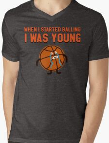 WHEN I STARTED BALLING I WAS YOUNG Mens V-Neck T-Shirt